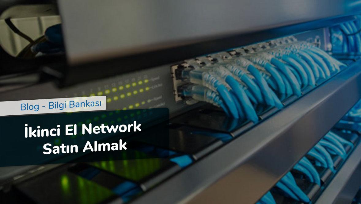 İkinci El Network Satın Almak