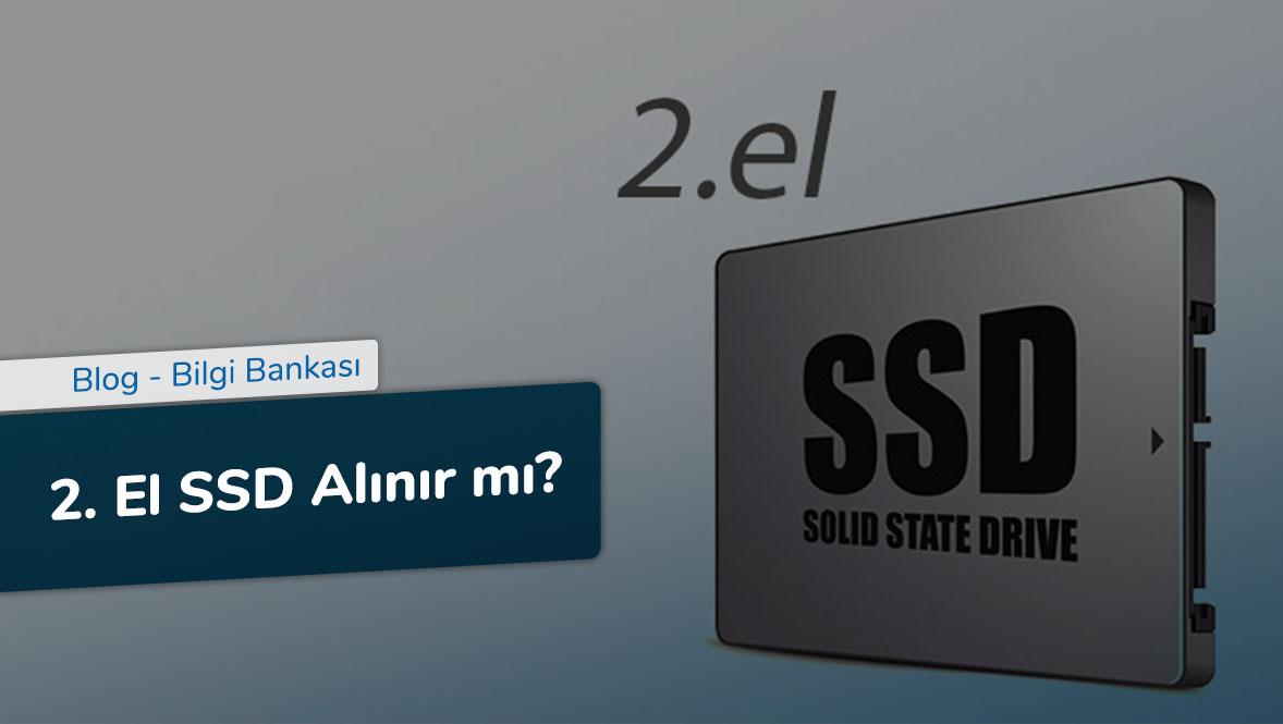 2. El SSD Alınır mı