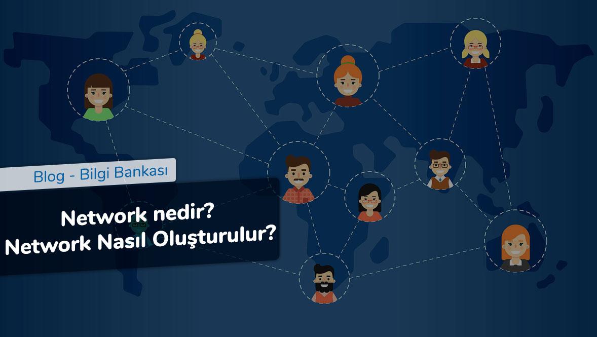 Network nedir? Network Nasıl Oluşturulur