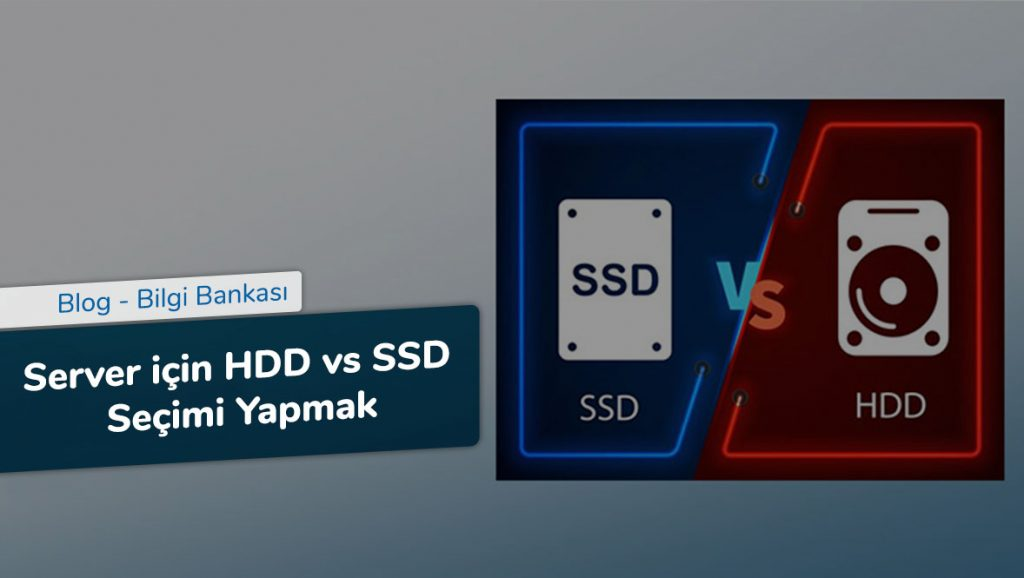 Server için HDD vs SSD Seçimi Yapmak