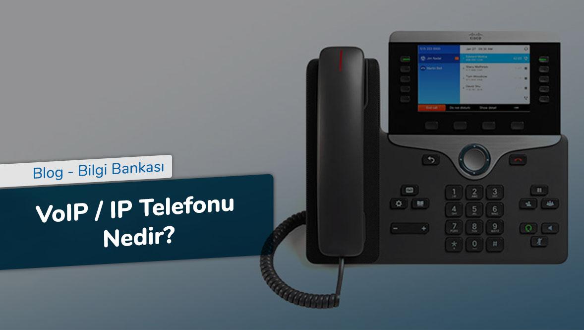 VoIP / IP Telefonu Nedir