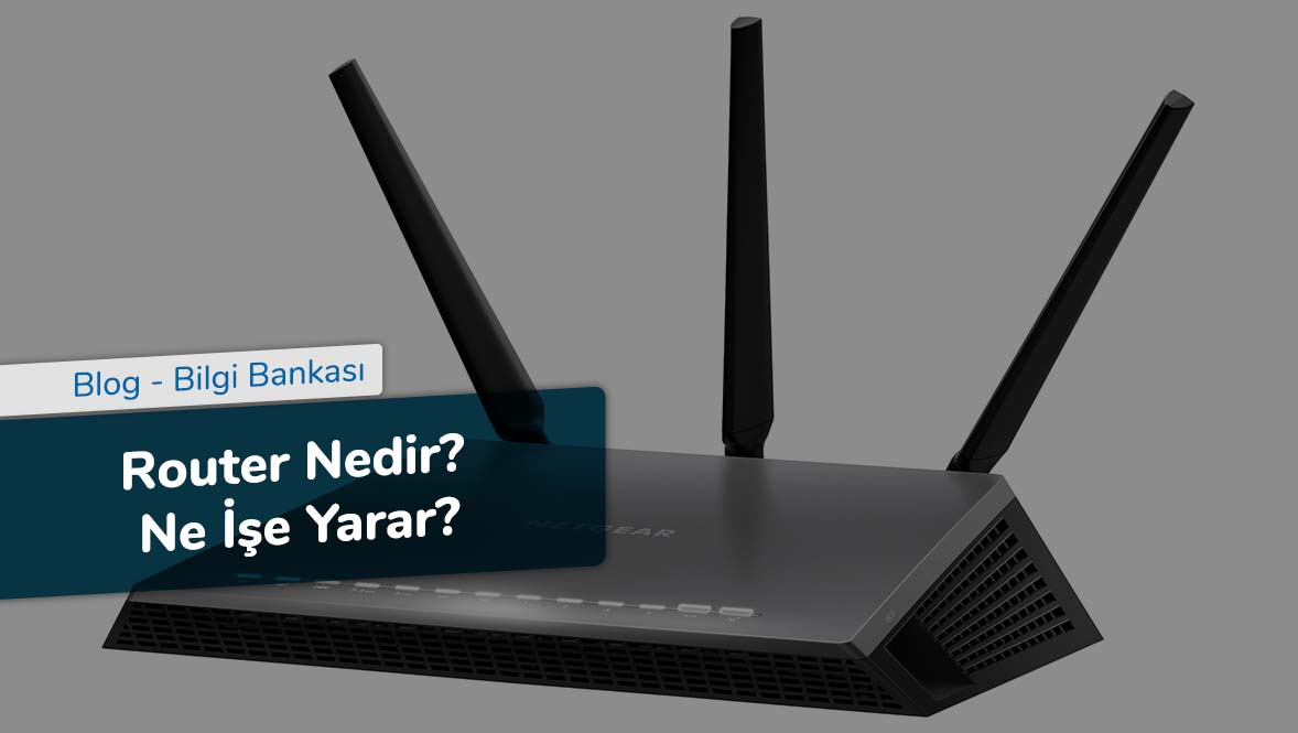 Router Nedir - Ne İşe Yarar