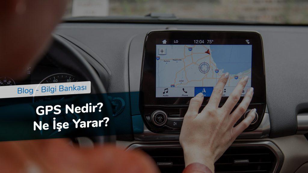 GPS Nedir - Ne İşe Yarar