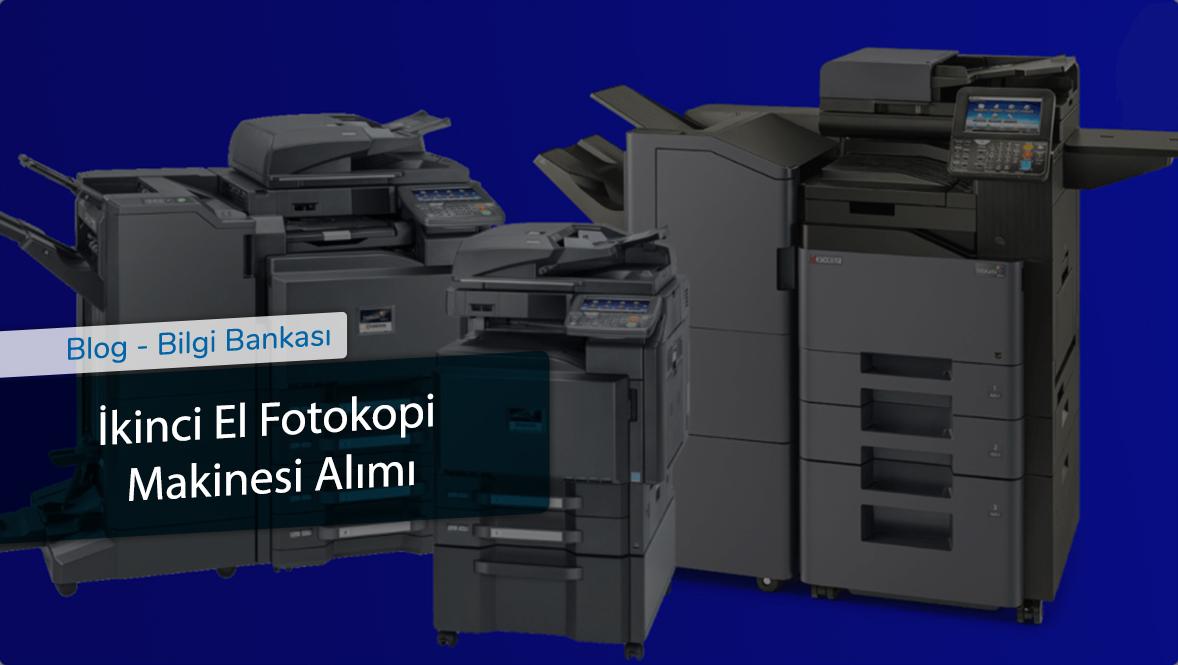 İkinci El Fotokopi Makinesi Alımı