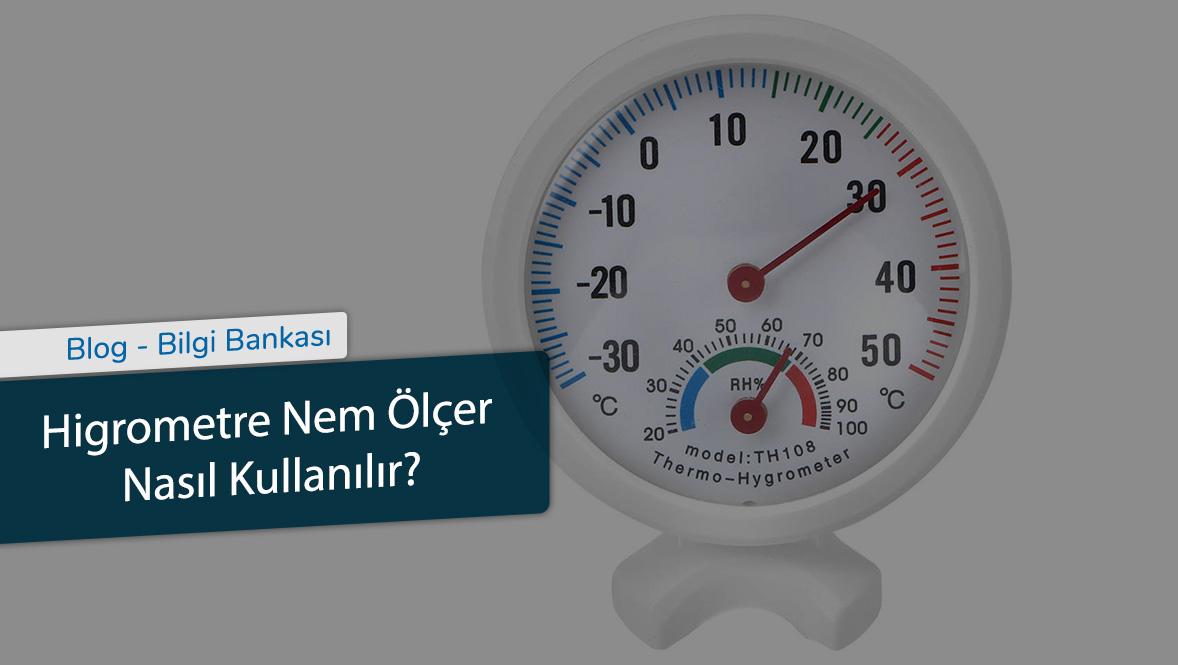 Higrometre Nem Ölçer Nasıl Kullanılır