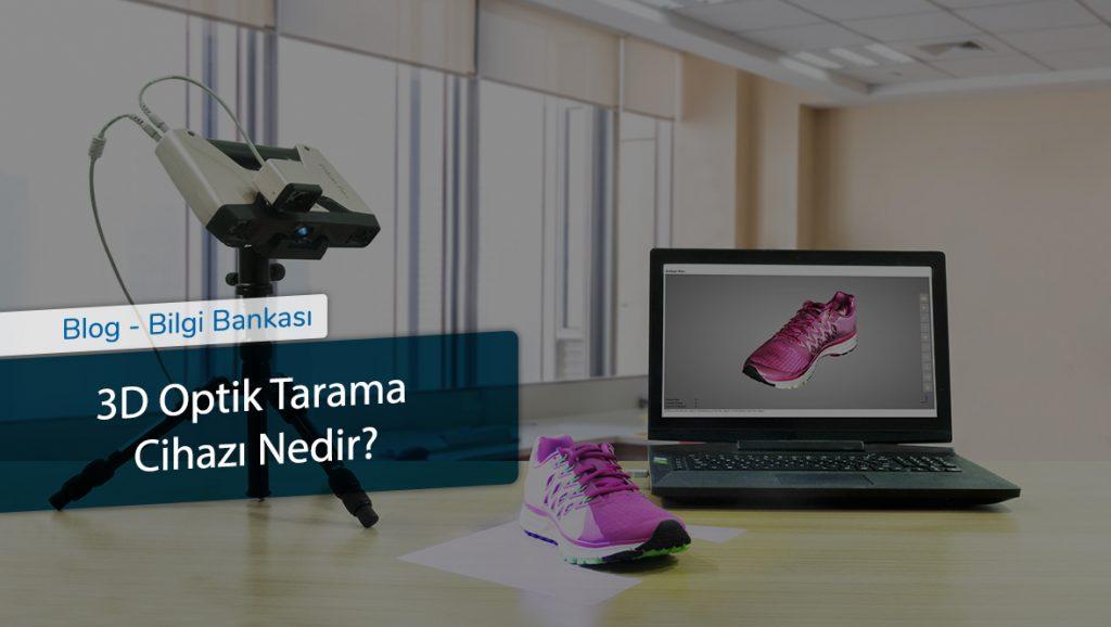 3D Optik Tarama Cihazı Nedir