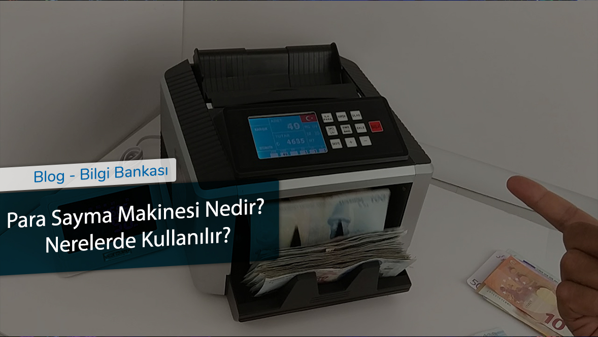 Para Sayma Makinesi Nedir-Nerelerde Kullanılır