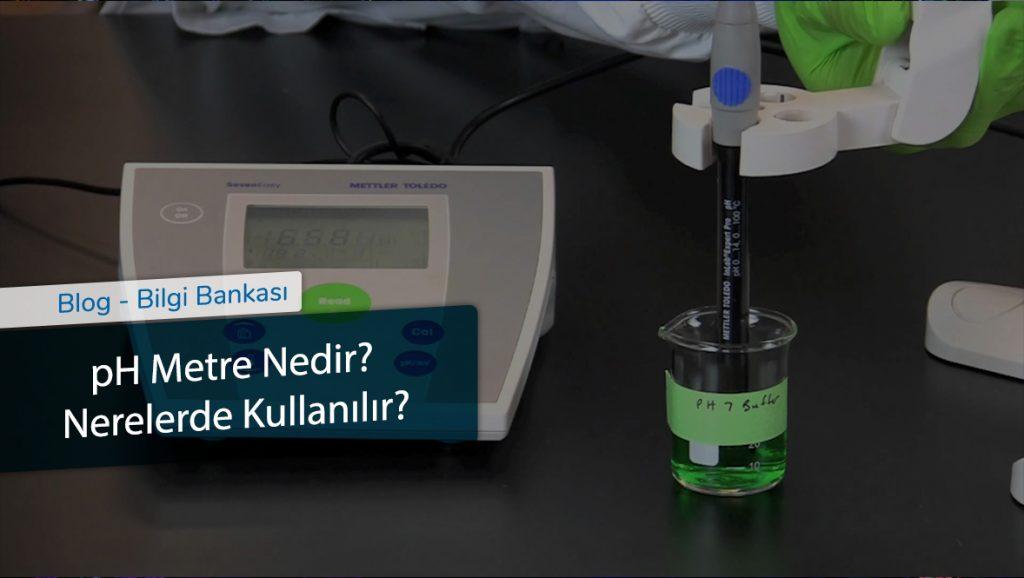 pH Metre Nedir-Nerelerde Kullanılır