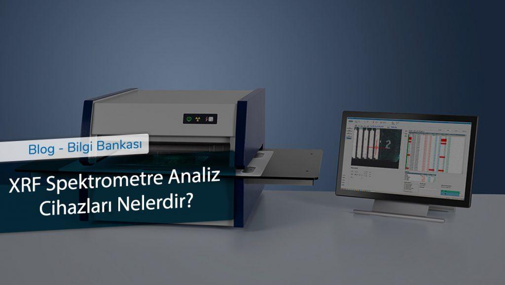 XRF Spektrometre Analiz Cihazları Nelerdir