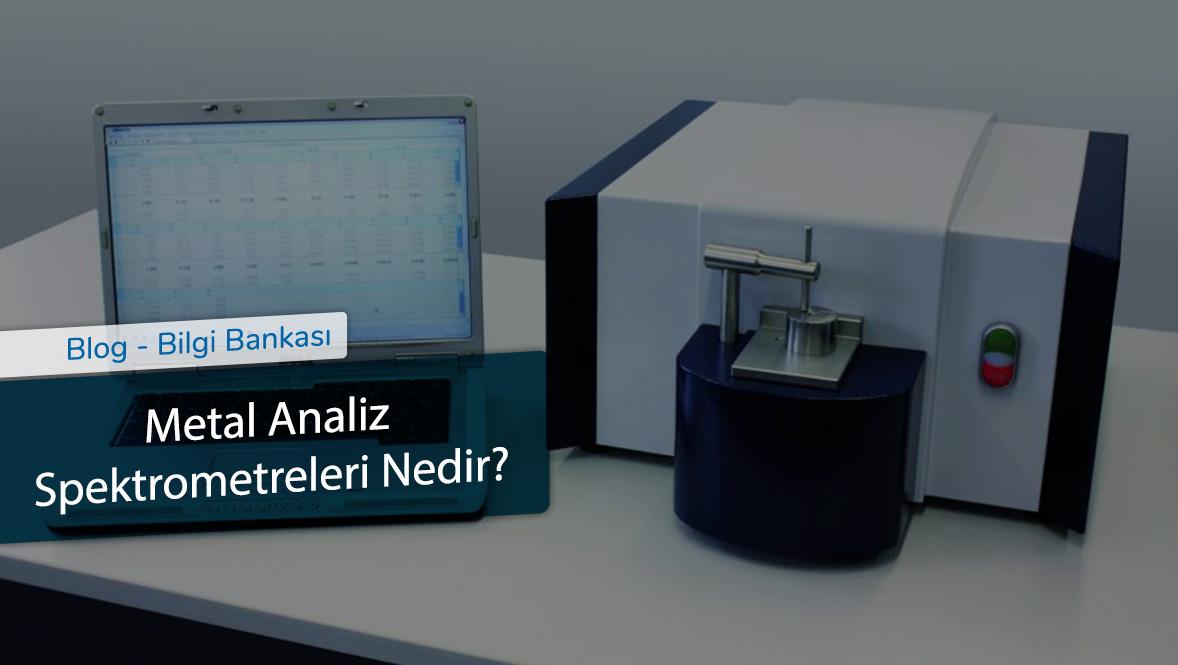 Metal Analiz Spektrometreleri Nedir