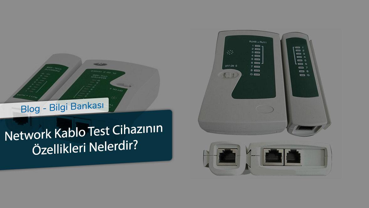 Network Kablo Test Cihazının Özellikleri Nelerdir