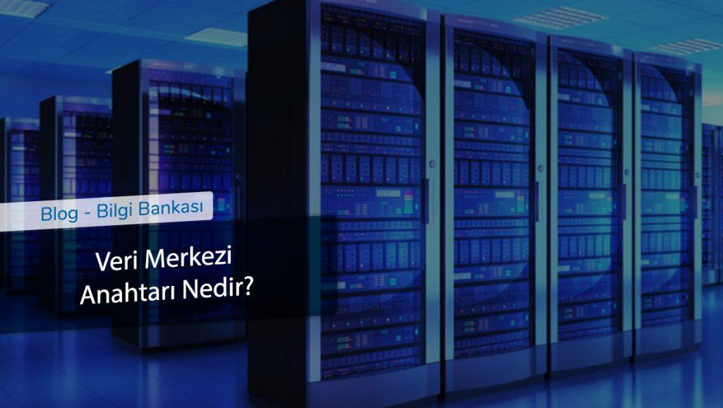 Veri Merkezi Anahtarı Nedir